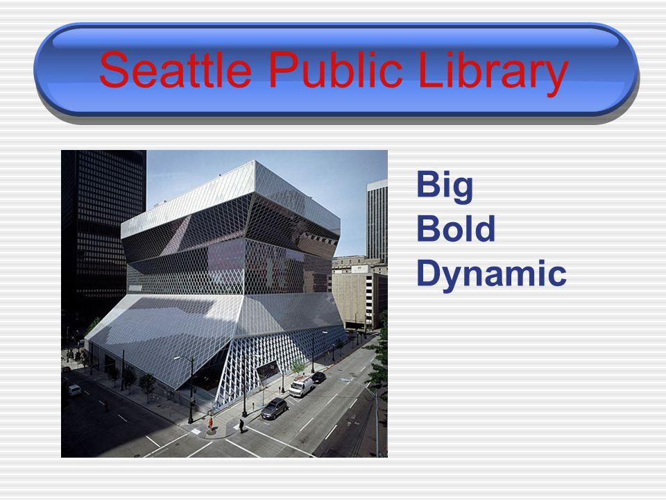Seattle Public Library Big Bold Dynamic