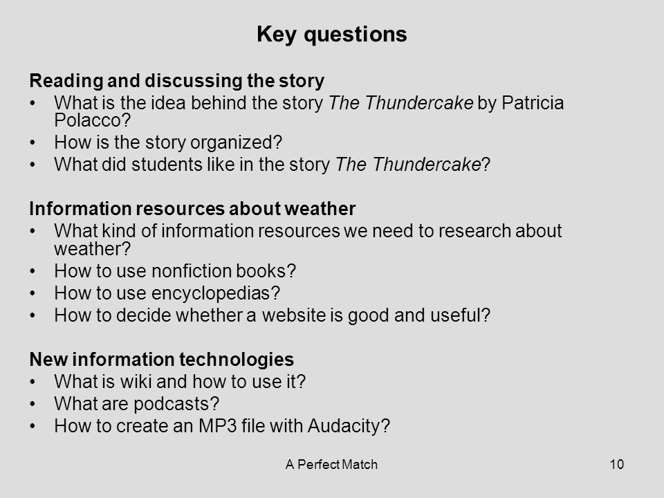A Perfect Match10 Key questions Reading and discussing the story What is the idea behind the story The Thundercake by Patricia Polacco.