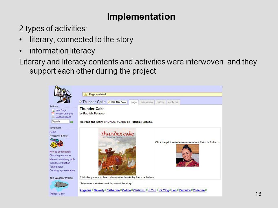 A Perfect Match13 Implementation 2 types of activities: literary, connected to the story information literacy Literary and literacy contents and activities were interwoven and they support each other during the project