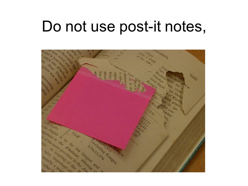 Do not use post-it notes,
