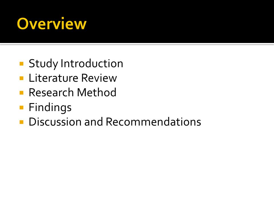 Study Introduction  Literature Review  Research Method  Findings  Discussion and Recommendations