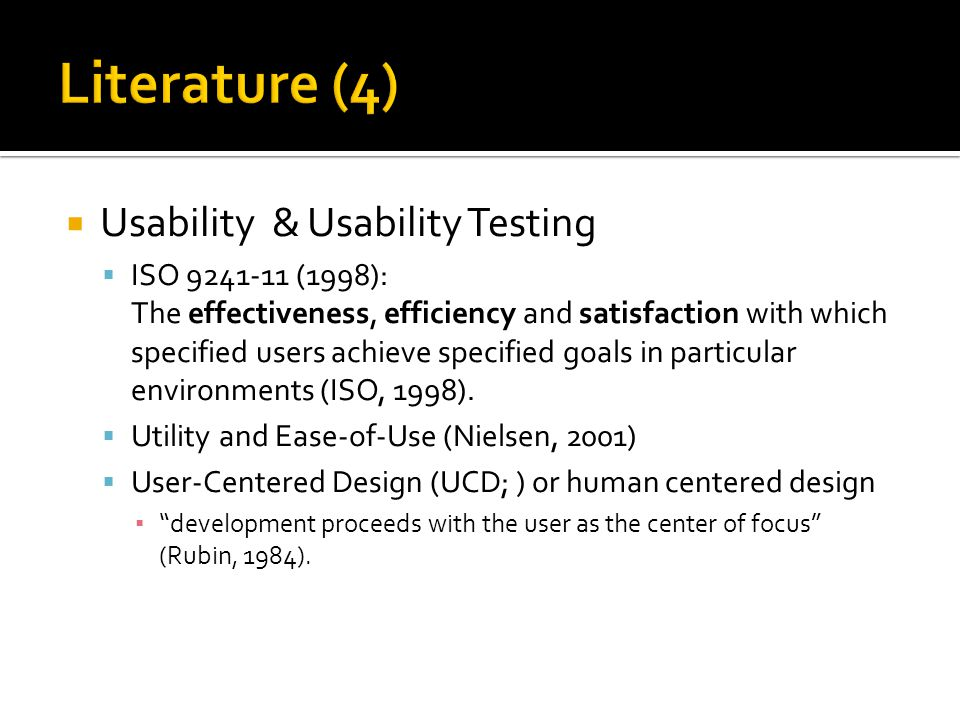  Usability & Usability Testing  ISO (1998): The effectiveness, efficiency and satisfaction with which specified users achieve specified goals in particular environments (ISO, 1998).