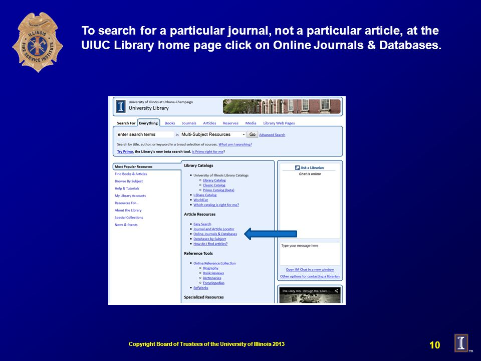 To search for a particular journal, not a particular article, at the UIUC Library home page click on Online Journals & Databases.