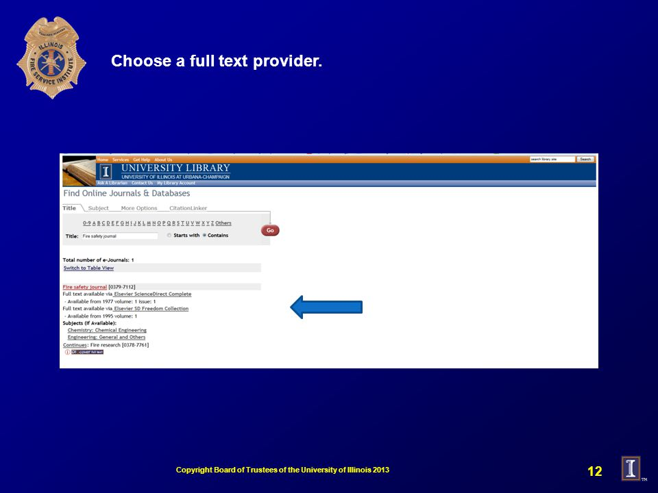 Choose a full text provider. Copyright Board of Trustees of the University of Illinois 2013 12