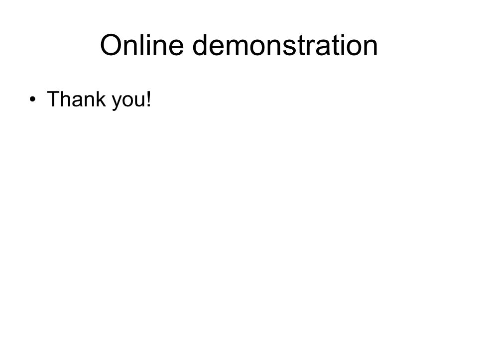 Online demonstration Thank you!