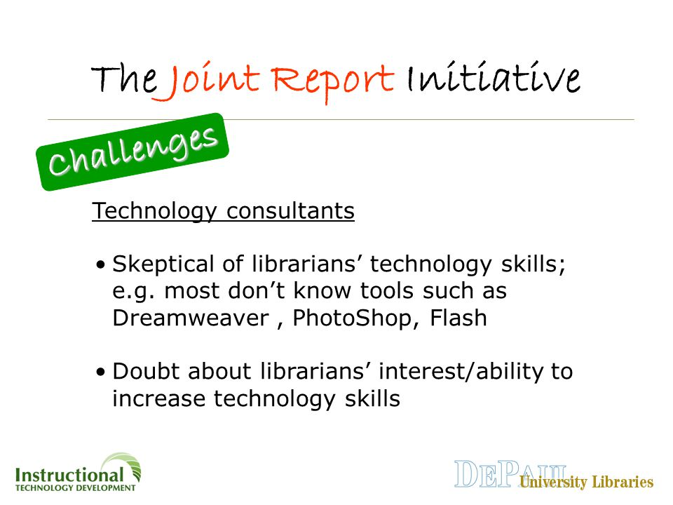 The Joint Report Initiative Challenges Challenges Skeptical of librarians' technology skills; e.g.