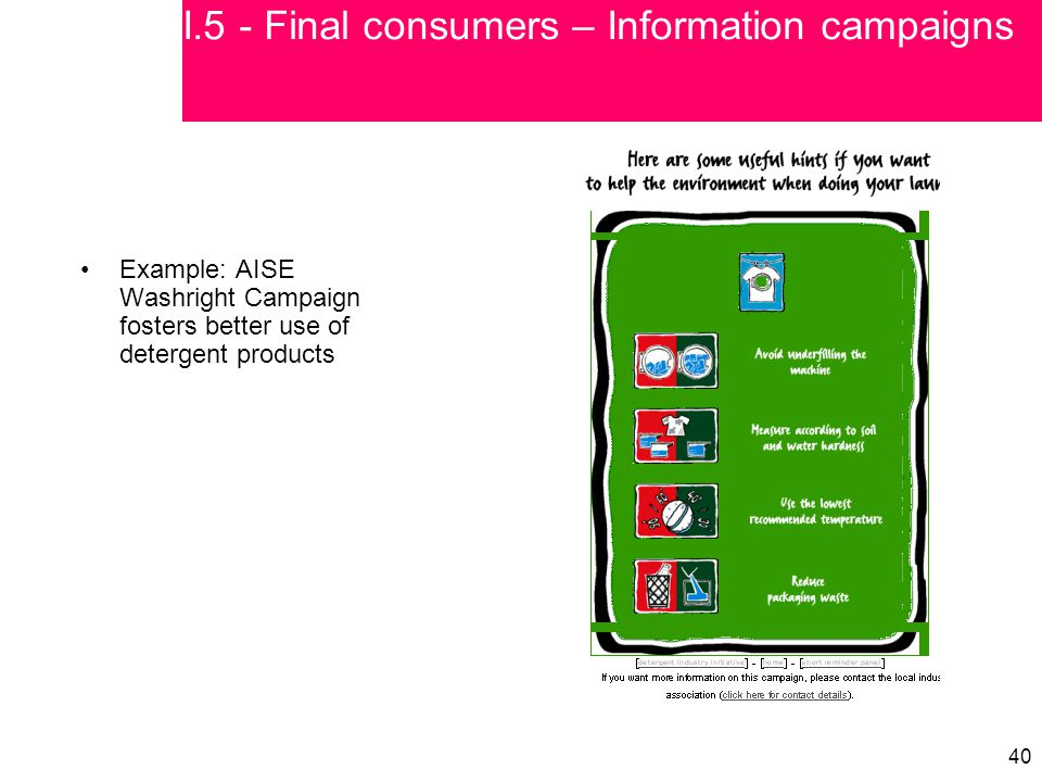 40 Example: AISE Washright Campaign fosters better use of detergent products I.5 - Final consumers – Information campaigns