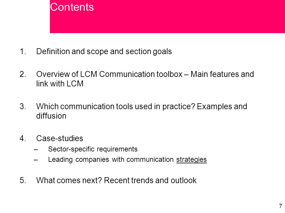 7 7 1.Definition and scope and section goals 2.Overview of LCM Communication toolbox – Main features and link with LCM 3.Which communication tools use
