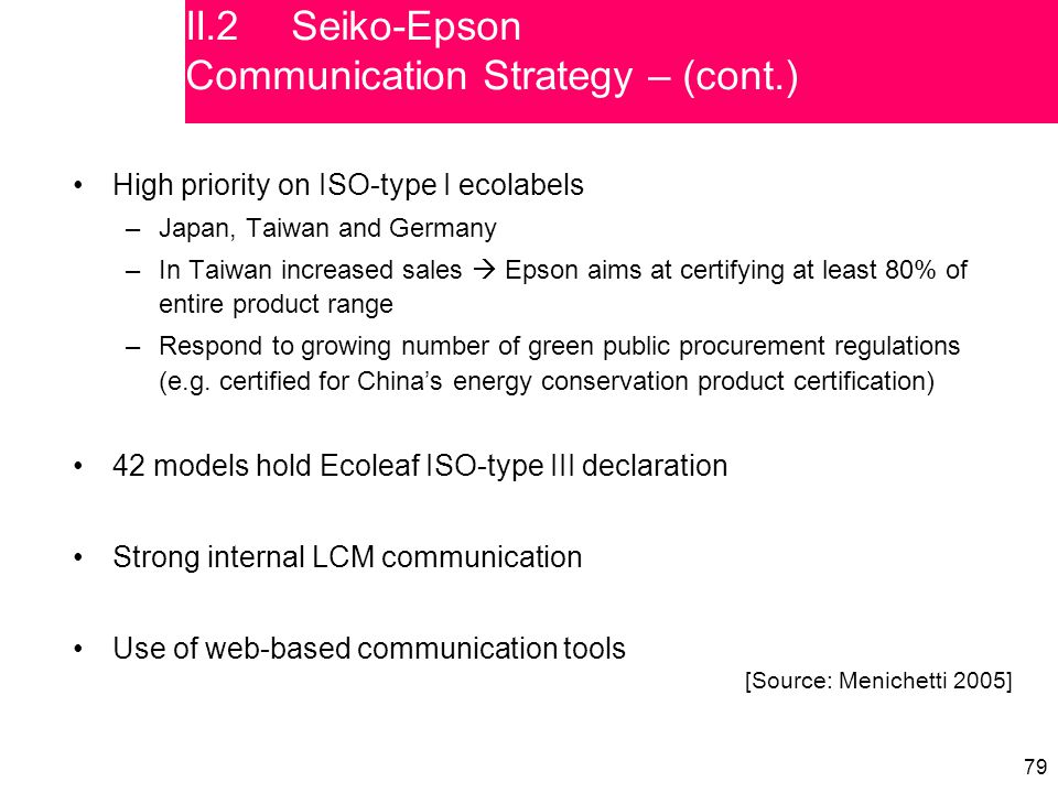 79 High priority on ISO-type I ecolabels –Japan, Taiwan and Germany –In Taiwan increased sales  Epson aims at certifying at least 80% of entire produ