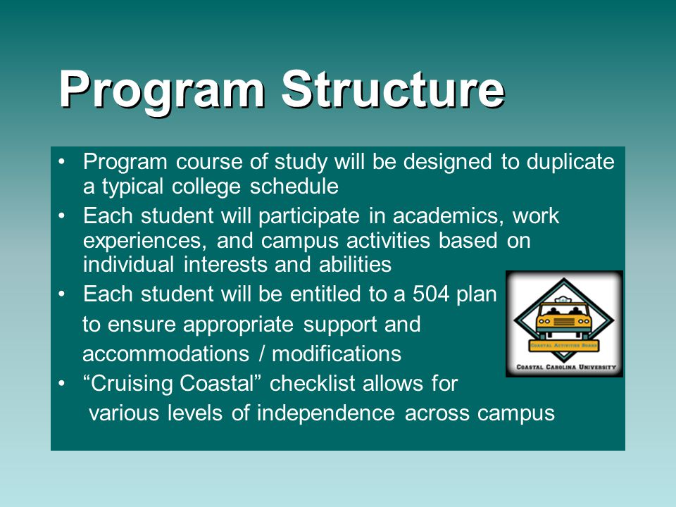Program Structure Program course of study will be designed to duplicate a typical college schedule Each student will participate in academics, work ex
