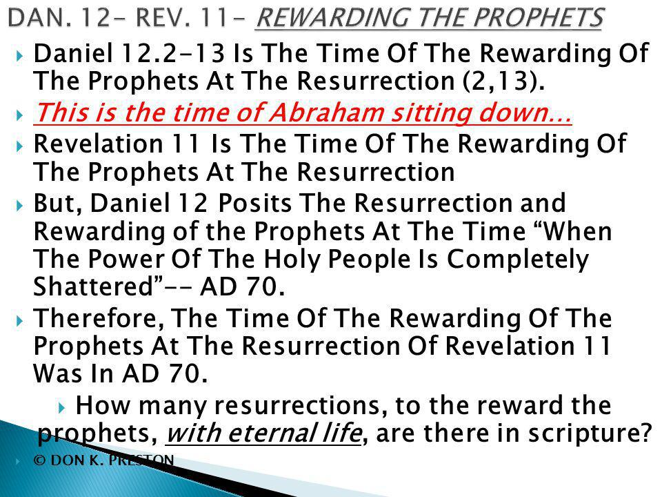  Daniel 12.2-13 Is The Time Of The Rewarding Of The Prophets At The Resurrection (2,13).