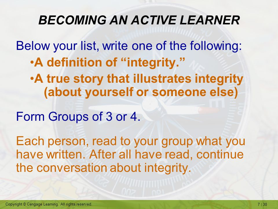 """7   30 Copyright © Cengage Learning. All rights reserved. Below your list, write one of the following: A definition of """"integrity."""" A true story that"""