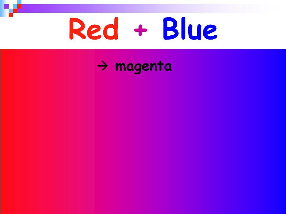29 Red + Blue  magenta