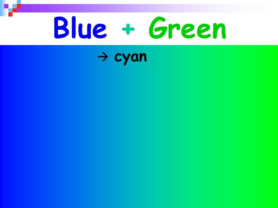 30 Blue + Green  cyan