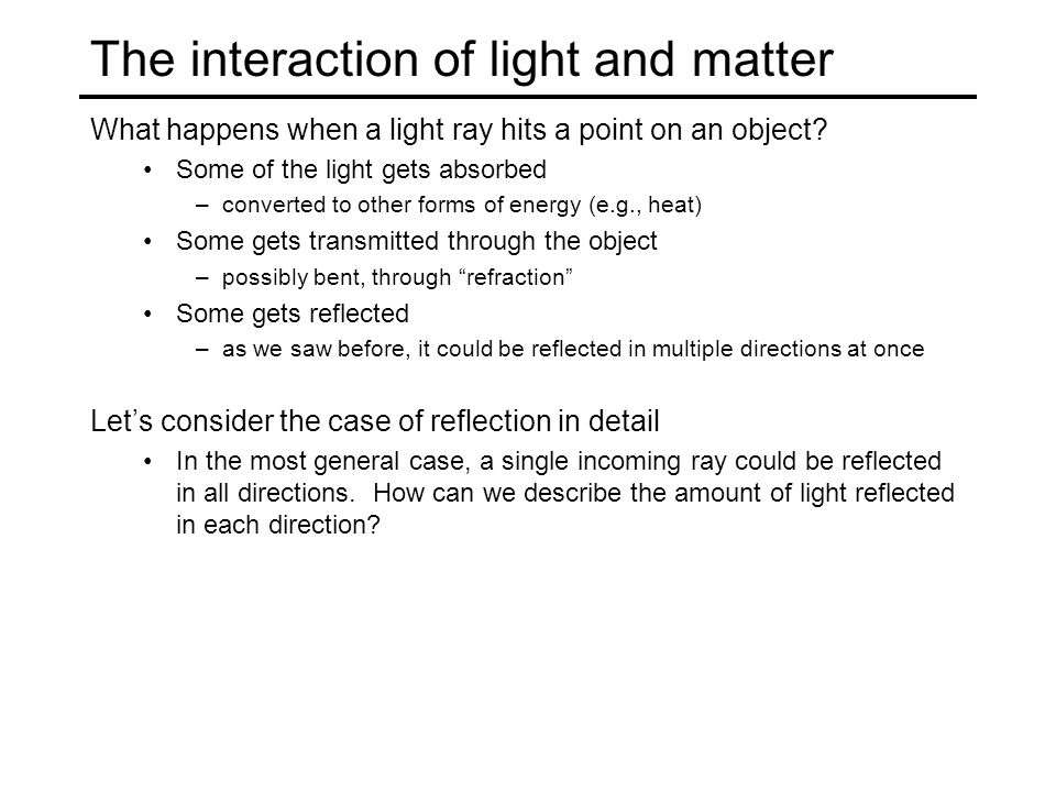 The interaction of light and matter What happens when a light ray hits a point on an object.