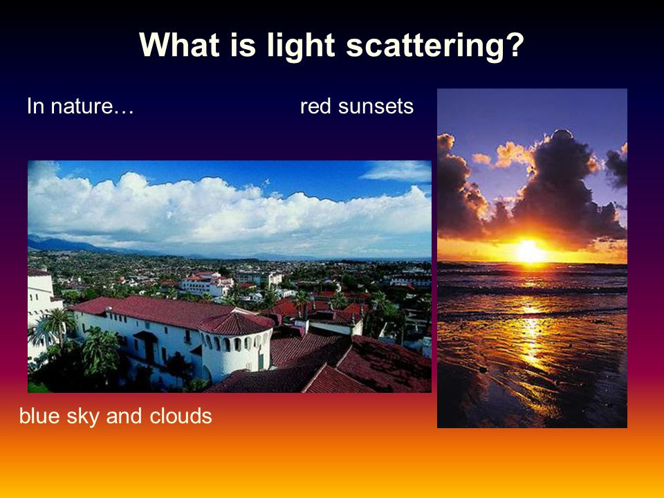 What is light scattering? In the lab…