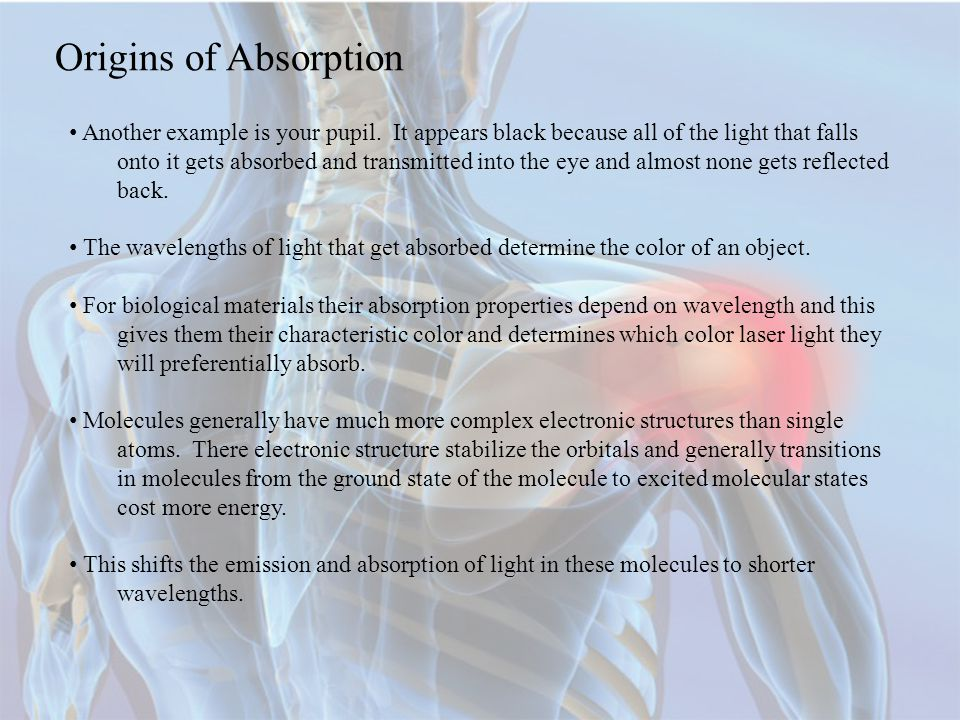 Origins of Absorption Another example is your pupil.