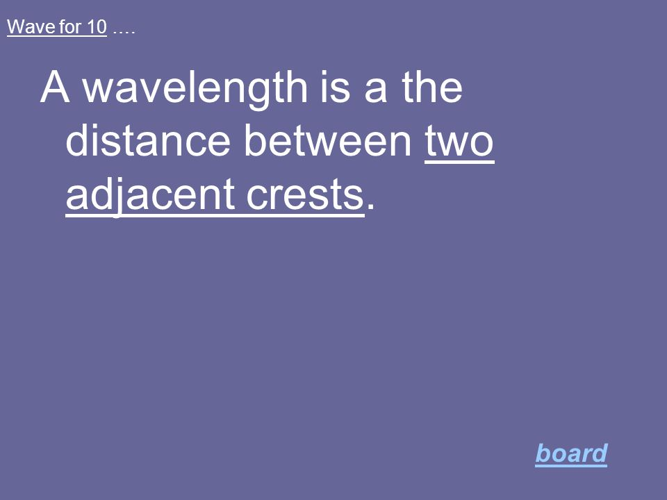 10 pts for wave A wavelength is the distance between ________________ ANSWER