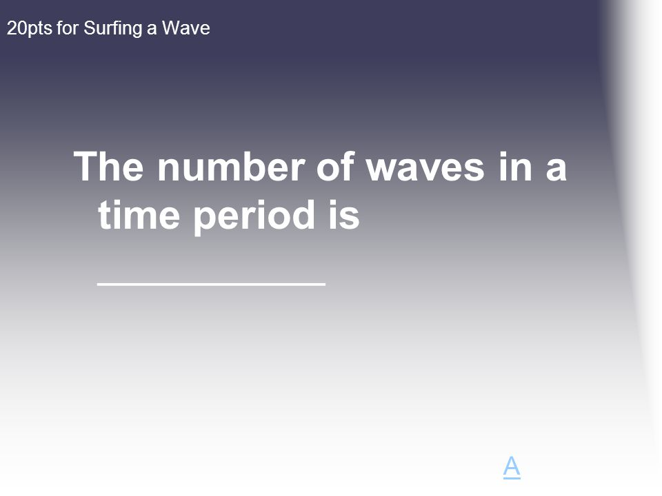 Wave for 10 …. A wavelength is a the distance between two adjacent crests. board