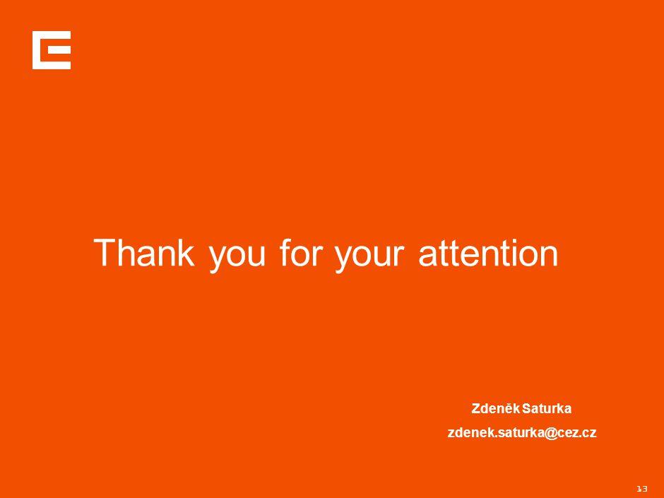 13 Thank you for your attention Zdeněk Saturka zdenek.saturka@cez.cz