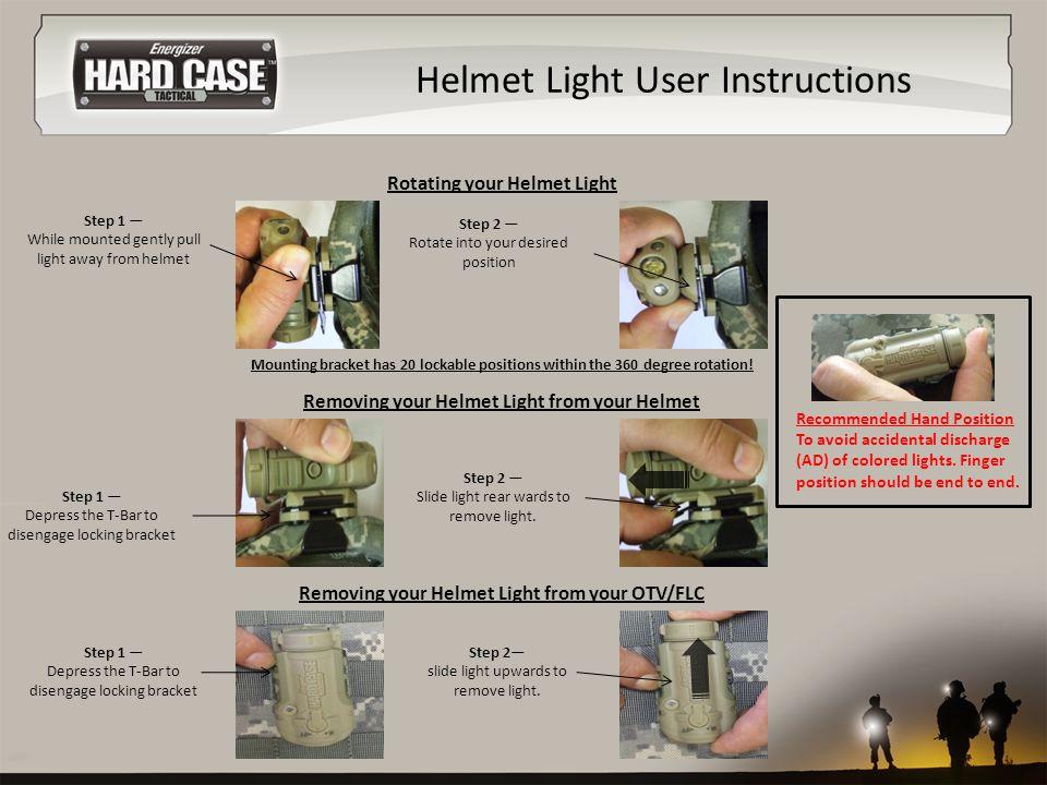 Helmet Light User Instructions Step 2— slide light upwards to remove light.