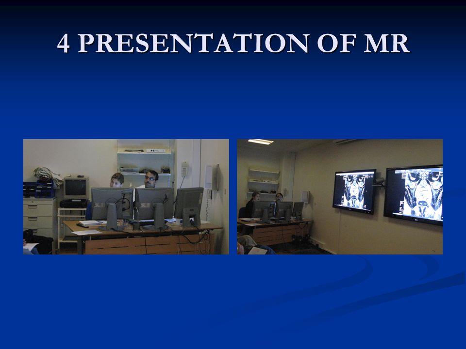 4 PRESENTATION OF MR