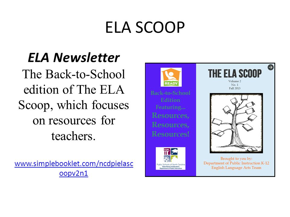 ELA SCOOP ELA Newsletter The Back-to-School edition of The ELA Scoop, which focuses on resources for teachers.