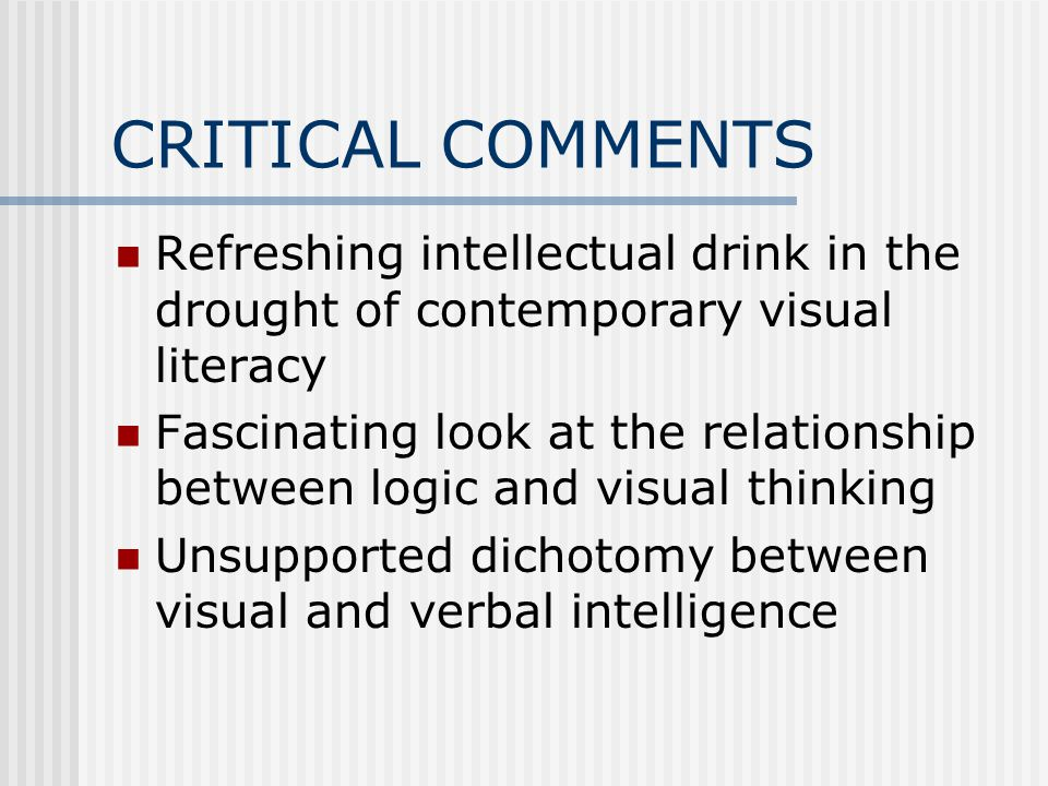 CRITICAL COMMENTS Refreshing intellectual drink in the drought of contemporary visual literacy Fascinating look at the relationship between logic and