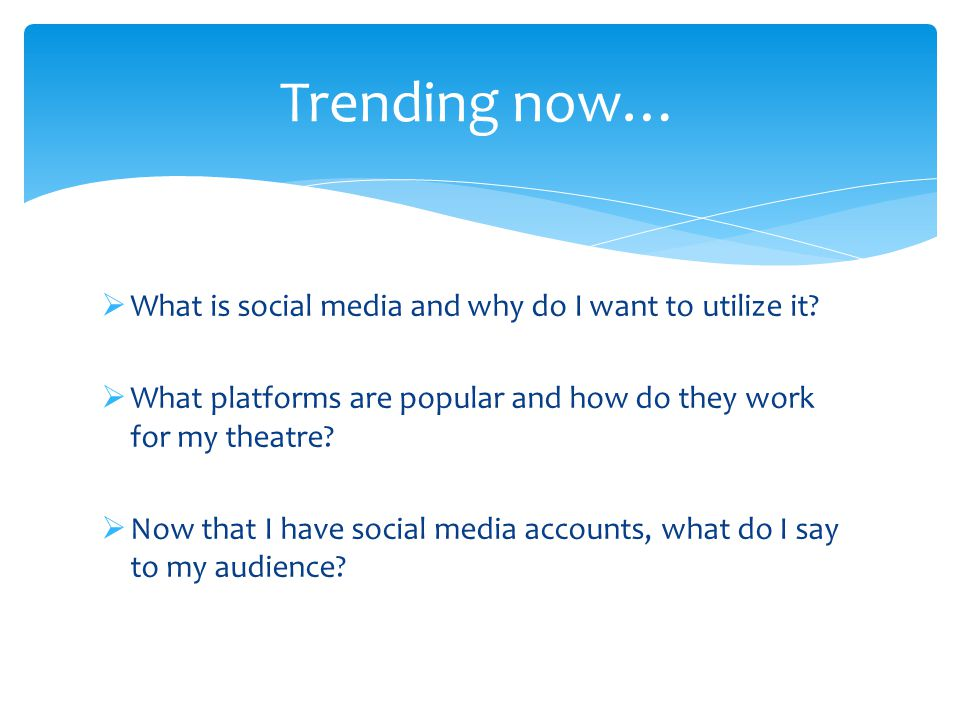  What is social media and why do I want to utilize it.