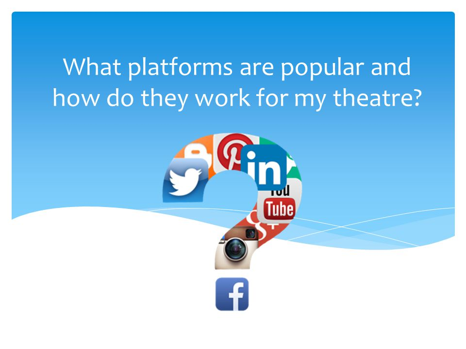 What platforms are popular and how do they work for my theatre?