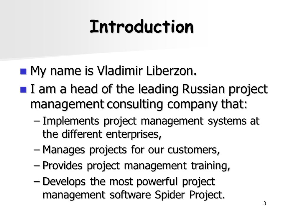 3 Introduction My name is Vladimir Liberzon. My name is Vladimir Liberzon. I am a head of the leading Russian project management consulting company th