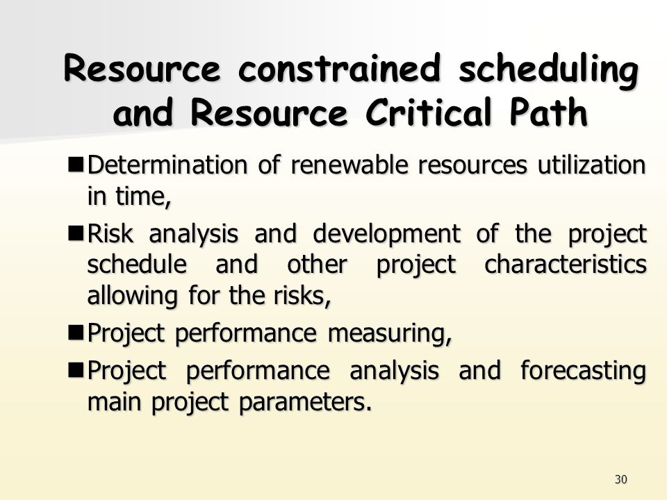 30 Resource constrained scheduling and Resource Critical Path Determination of renewable resources utilization in time, Determination of renewable res