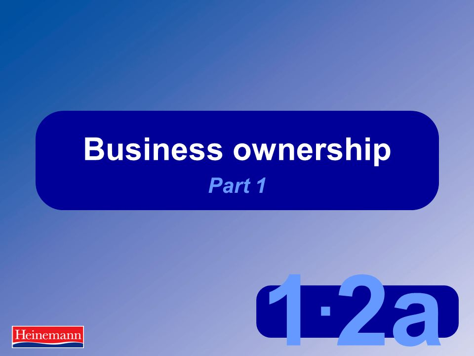 1. 2a Business ownership Part 1