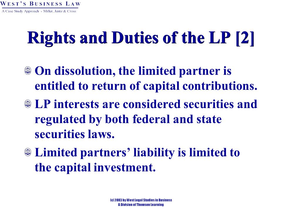 Rights and Duties of the LP [2] On dissolution, the limited partner is entitled to return of capital contributions.