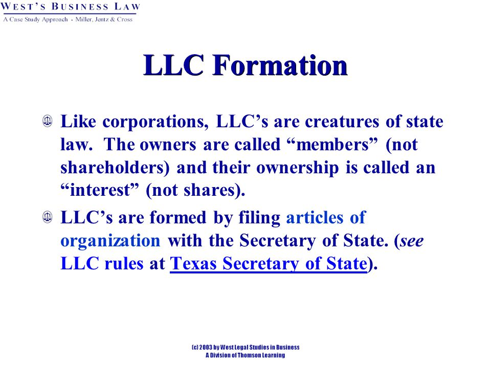 LLC Formation Like corporations, LLC's are creatures of state law.