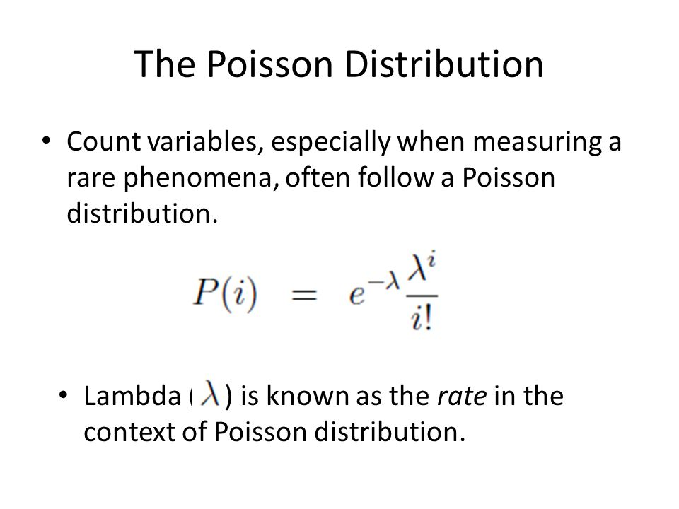 The Poisson Distribution Count variables, especially when measuring a rare phenomena, often follow a Poisson distribution.