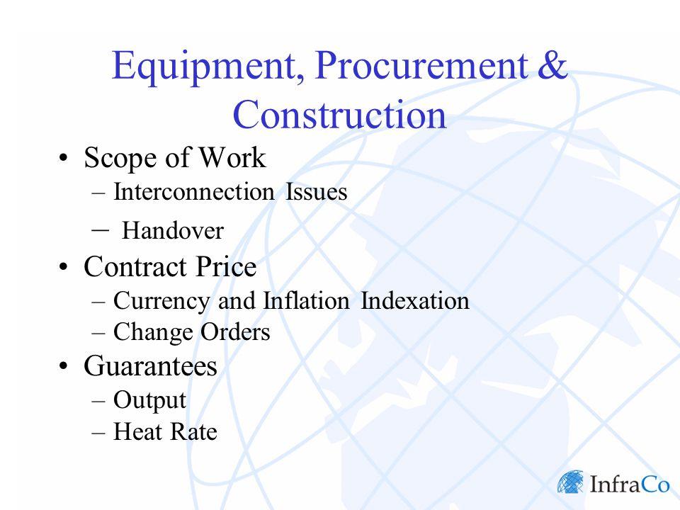 Operation &Maintenance Owner Operated –Regular Maintenance Major Maintenance –Term –Price Protection Availability Guarantee