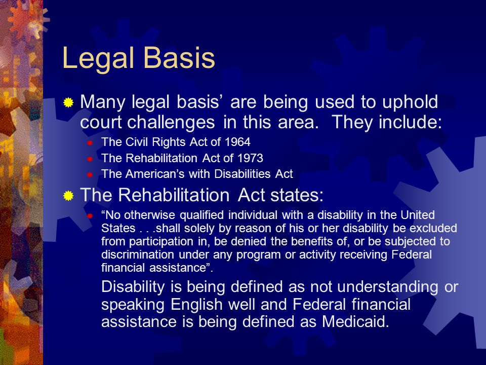 Legal Basis  Many legal basis' are being used to uphold court challenges in this area.