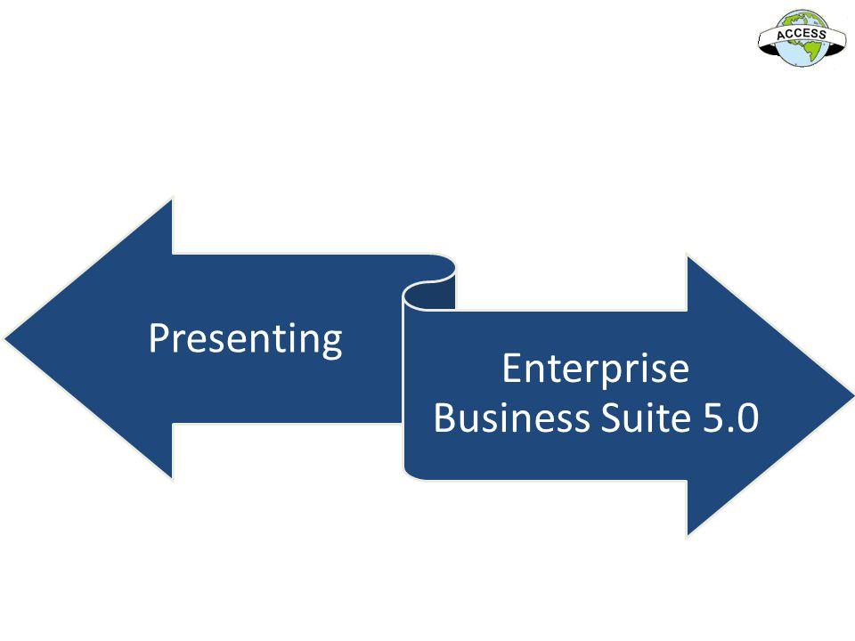 Presenting Enterprise Business Suite 5.0