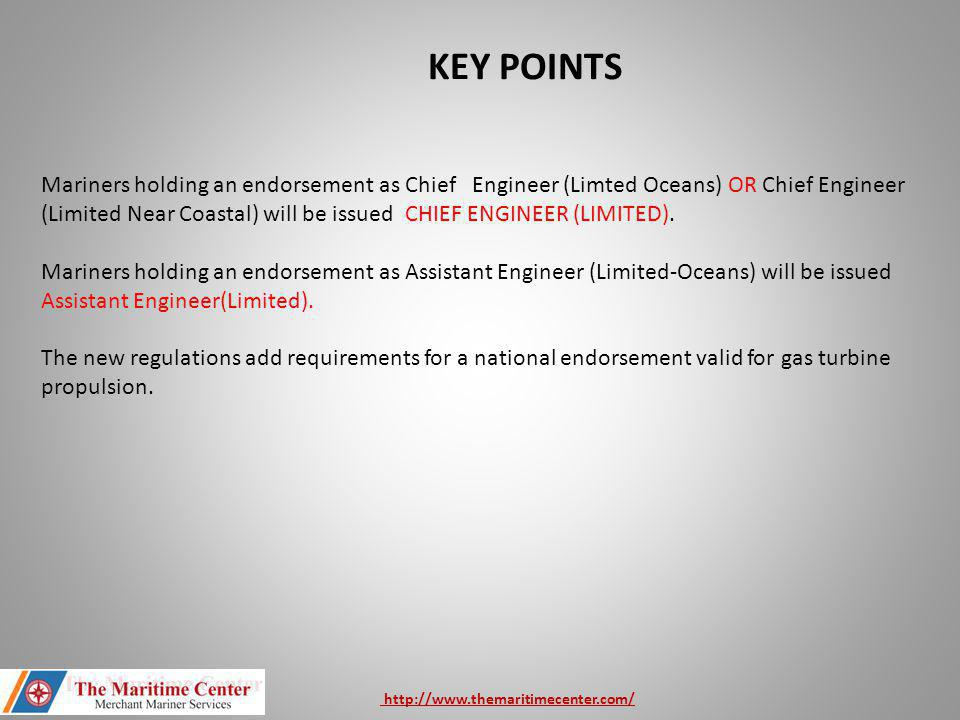 KEY POINTS Mariners holding an endorsement as Chief Engineer (Limted Oceans) OR Chief Engineer (Limited Near Coastal) will be issued CHIEF ENGINEER (LIMITED).