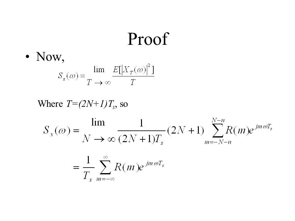 Proof Now, Where T=(2N+1)T s, so