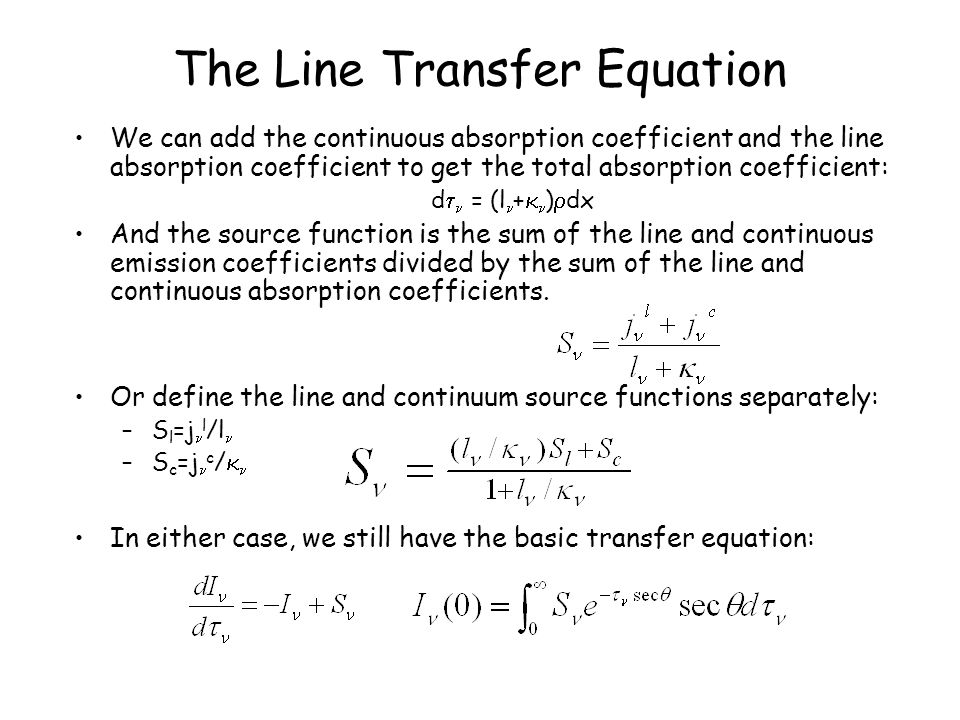 The Line Source Function The basic problem is still how to obtain the source function to solve the transfer equation.