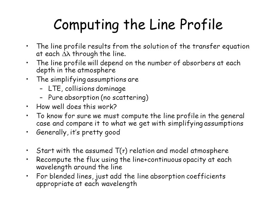 Computing the Line Profile The line profile results from the solution of the transfer equation at each  through the line.