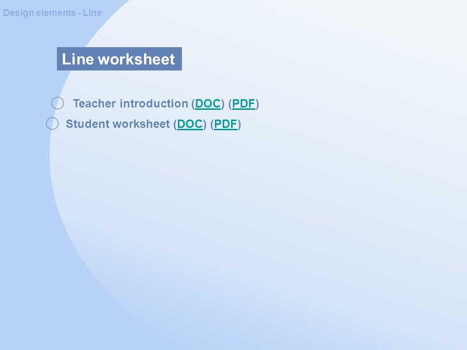 Line worksheet Design elements - Line Teacher introduction (DOC) (PDF)DOCPDF Student worksheet (DOC) (PDF)DOCPDF