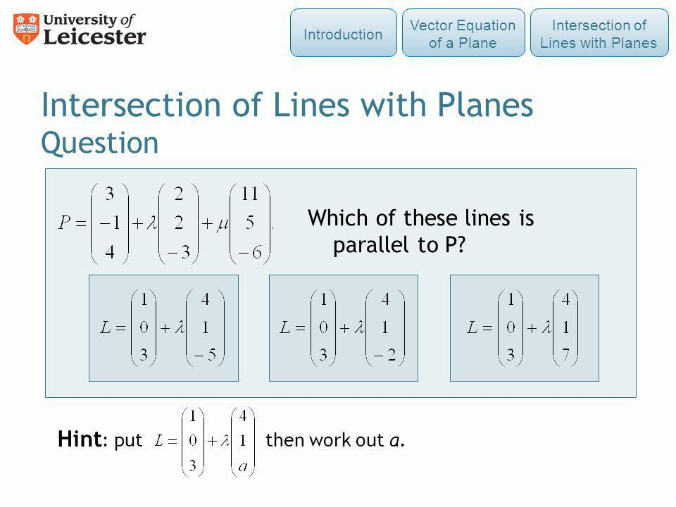 Intersection of Lines with Planes Question Which of these lines is parallel to P? Hint : put then work out a. Introduction Intersection of Lines with