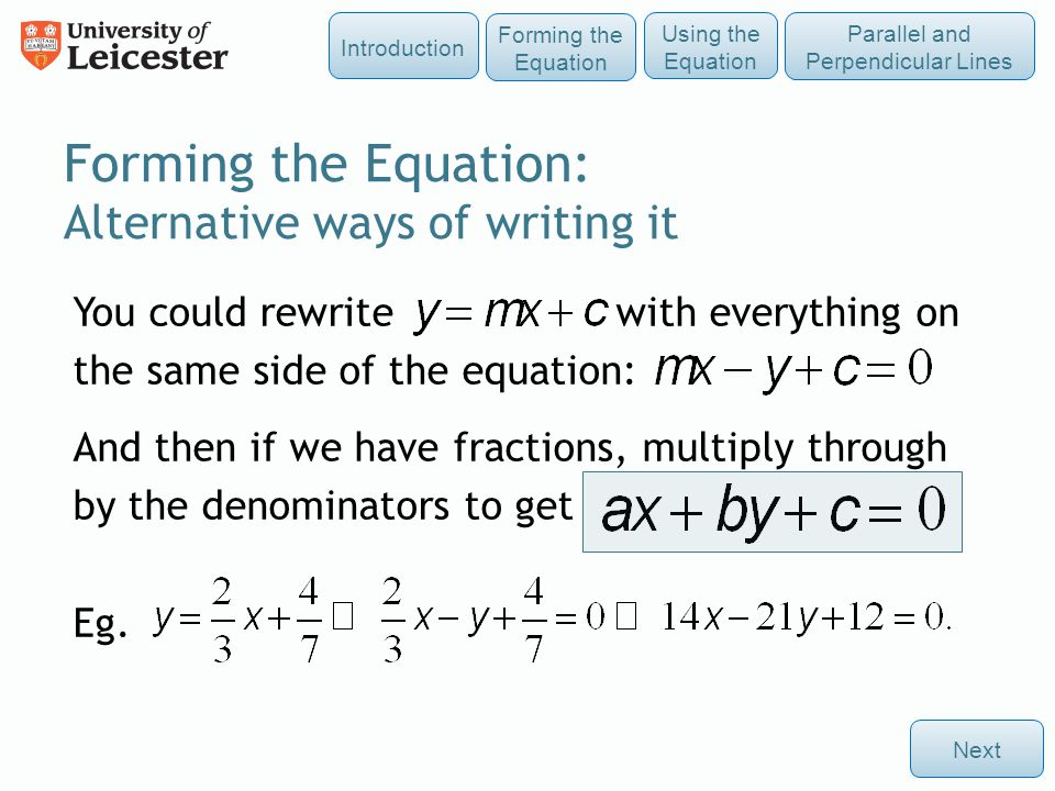 You could rewrite with everything on the same side of the equation: And then if we have fractions, multiply through by the denominators to get Eg. For