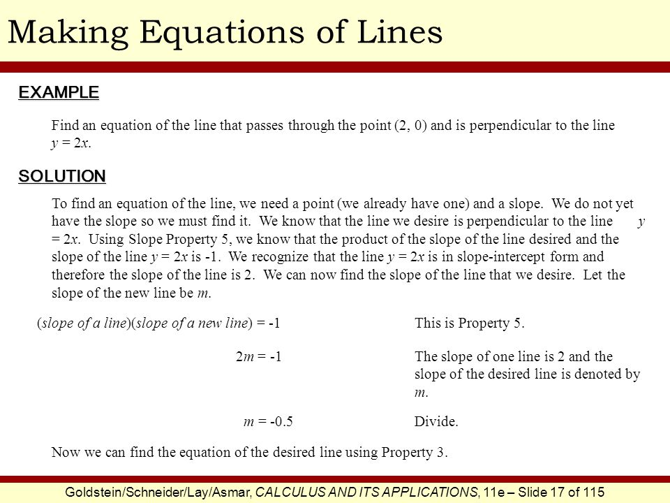 Goldstein/Schneider/Lay/Asmar, CALCULUS AND ITS APPLICATIONS, 11e – Slide 17 of 115 Making Equations of LinesEXAMPLE SOLUTION Find an equation of the