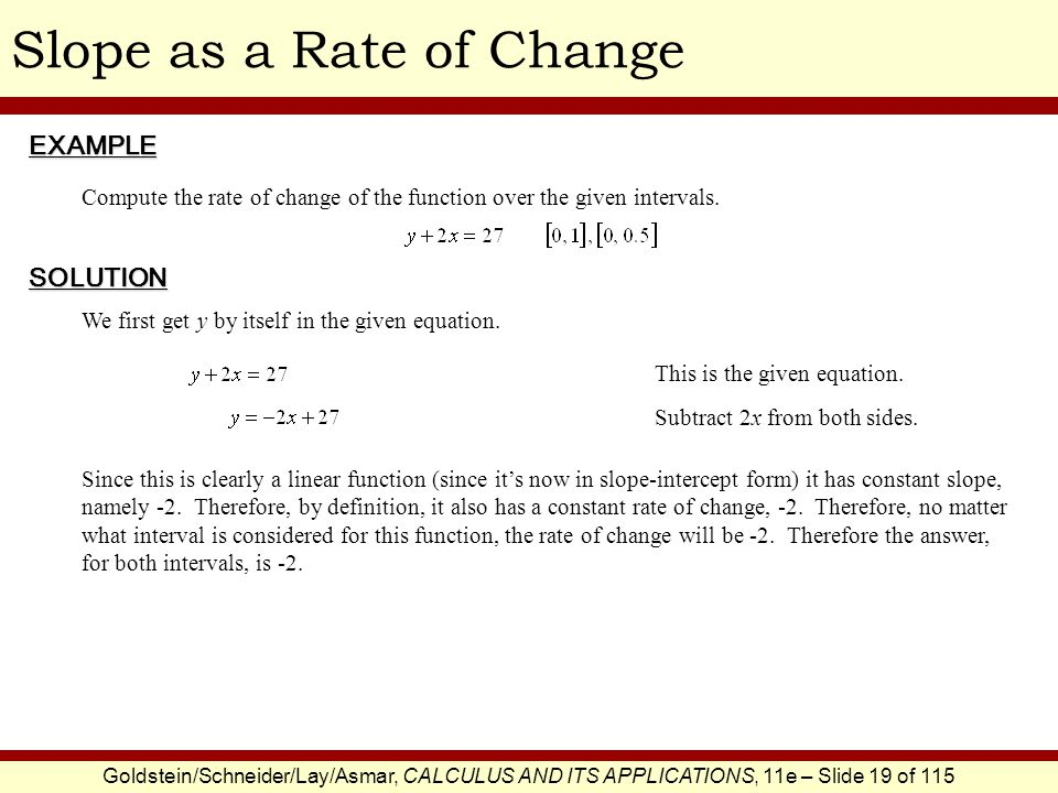 Goldstein/Schneider/Lay/Asmar, CALCULUS AND ITS APPLICATIONS, 11e – Slide 19 of 115 Slope as a Rate of ChangeEXAMPLE SOLUTION Compute the rate of chan
