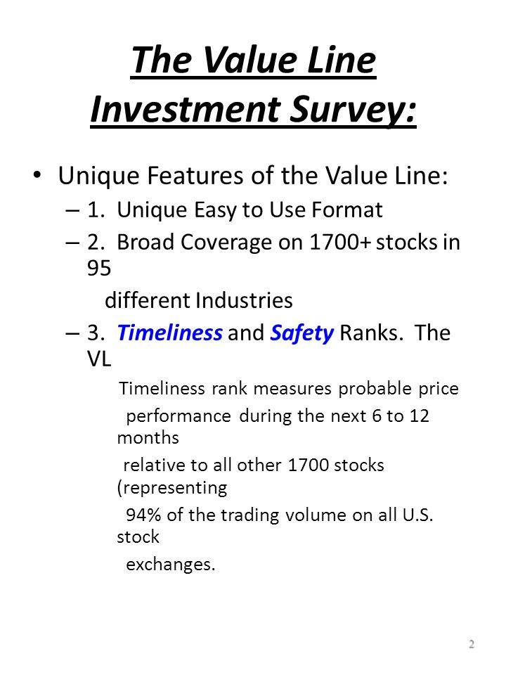 12 The Value Line Investment Survey: Safety Ranking System The Safety Rank measures the total risk of a stock.