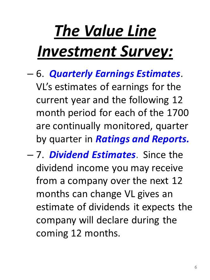 6 The Value Line Investment Survey: – 6.Quarterly Earnings Estimates.